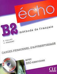 Echo (Nouvelle Version) : Cahier Personnel D'Apprentissage + CD-Audio + Corriges B2 - фото книги