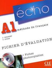 Echo (Nouvelle Version) : Fichier D'Evaluation Photocopiable + CD-Audio A1 - фото обкладинки книги