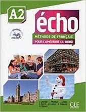 Echo pour l'Amrique du Nord - Niveau A1 - livre de l'lve + DVD Rom + Livre web А2 - фото обкладинки книги