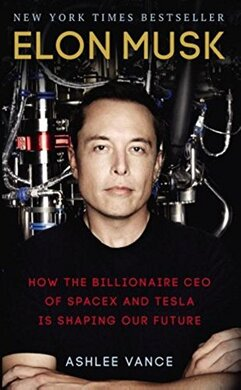 Elon Musk: How the Billionaire CEO of SpaceX and Tesla is Shaping our Future - фото книги