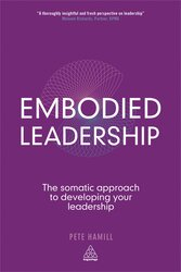 Embodied Leadership : The Somatic Approach to Developing Your Leadership - фото обкладинки книги