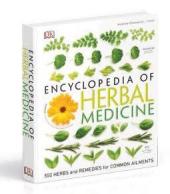 Encyclopedia Of Herbal Medicine : 550 Herbs and Remedies for Common Ailments - фото обкладинки книги