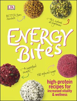 Energy Bites : High-Protein Recipes for Increased Vitality and Wellness - фото книги