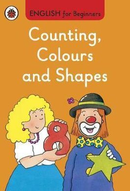 English for Beginners: Counting, Colours and Shapes - фото книги