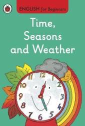 English for Beginners: Time, Seasons and Weather - фото обкладинки книги