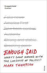 Enough Said : What's gone wrong with the language of politics? - фото обкладинки книги