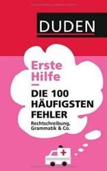Erste Hilfe – Die 100 hufigsten Fehler: Rechtschreibung, Grammatik & Co - фото обкладинки книги