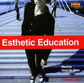 Esthetic Education. Machine leave us alone. Limited edition - фото книги