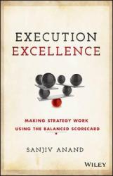 Execution Excellence : Making Strategy Work Using the Balanced Scorecard - фото обкладинки книги