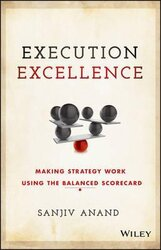 Execution Excellence : Making Strategy Work Using the Balanced Scorecard - фото обкладинки книги