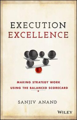 Execution Excellence : Making Strategy Work Using the Balanced Scorecard - фото книги