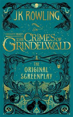 Fantastic Beasts: The Crimes of Grindelwald - The Original Screenplay - фото книги