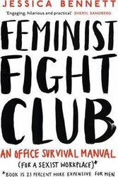 Feminist Fight Club : A Survival Manual For a Sexist Workplace - фото обкладинки книги