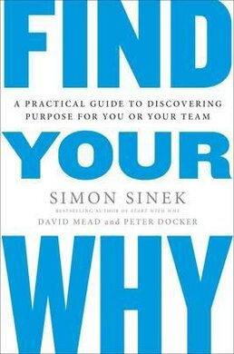 Find Your Why : A Practical Guide for Discovering Purpose for You and Your Team - фото книги