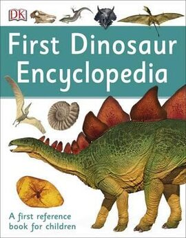 First Dinosaur Encyclopedia. A First Reference Book for Children - фото книги