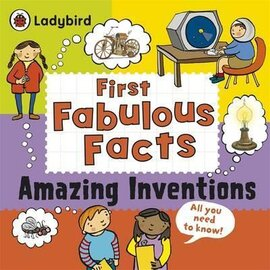 First Fabulous Facts: Amazing Inventions - фото книги