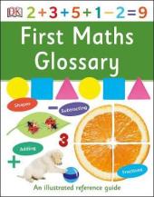 First Maths Glossary. An Illustrated Reference Guide - фото обкладинки книги