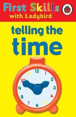 First Skills: Telling the Time - фото книги