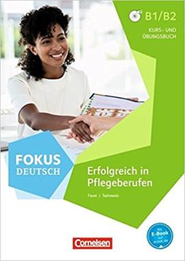 Fokus Deutsch B1/B2. Erfolgreich in Pflegeberufen - Kurs- und bungsbuch mit MP3-Downloads - фото книги