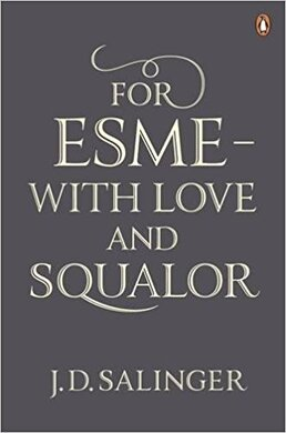 For Esme - with Love and Squalor : And Other Stories - фото книги