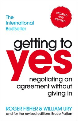 Getting to Yes: Negotiating an agreement without giving in - фото книги