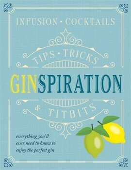 Ginspiration : Infusions, Cocktails - фото книги