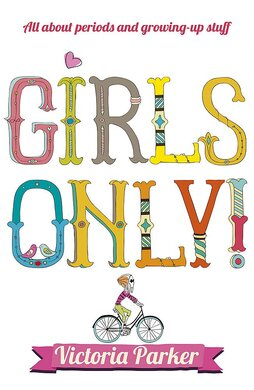 Girls Only! All About Periods and Growing-Up Stuff - фото книги