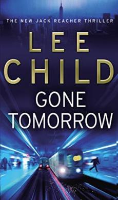 Gone Tomorrow : (Jack Reacher 13) - фото книги