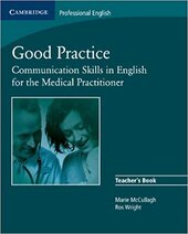 Good Practice: Communication Skills in English for the Medical Practitioner (Cambridge Exams Publishing) - фото обкладинки книги