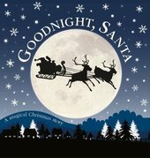 Goodnight, Santa : A Magical Christmas Story - фото обкладинки книги