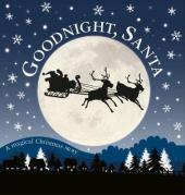 Goodnight, Santa : A Magical Christmas Story - фото обкладинки книги