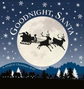 Goodnight, Santa : A Magical Christmas Story - фото книги