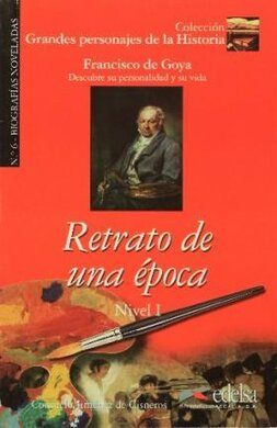 Grandes personajes de la Historia 1. Retrato de una epoca. Biography of Francisco De Goya - фото книги