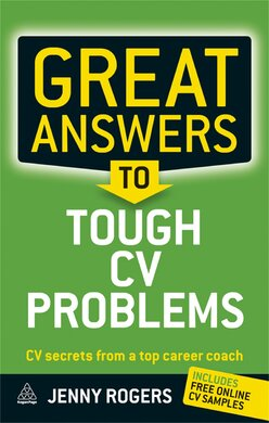 Great Answers to Tough CV Problems : CV Secrets From a Top Career Coach - фото книги