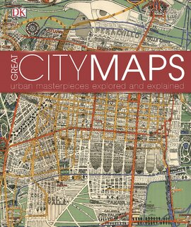 Great City Maps : A historical journey through maps, plans, and paintings - фото книги