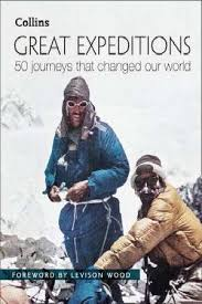 Great Expeditions : 50 Journeys That Changed Our World - фото книги