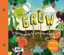 Grow : A Family Guide to Growing Fruit and Veg - фото книги