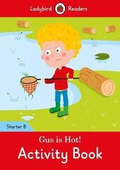 Gus is Hot! Activity Book: Ladybird Readers Starter Level B - фото обкладинки книги