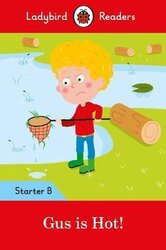 Gus is Hot!: Ladybird Readers Starter Level B - фото обкладинки книги