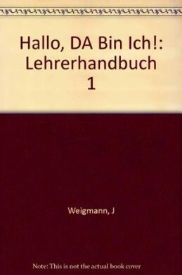 Hallo, da bin ich! 1 Handbuch fur den Unterricht - фото книги
