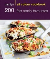 Hamlyn All Colour Cookery: 200 Fast Family Favourites : Hamlyn All Colour Cookbook - фото обкладинки книги