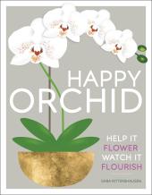 Happy Orchid : Help it Flower, Watch it Flourish - фото обкладинки книги