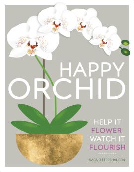 Happy Orchid : Help it Flower, Watch it Flourish - фото книги