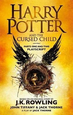 Harry Potter and the Cursed Child - Parts One and Two : The Official Playscript of the Original West End Production - фото книги