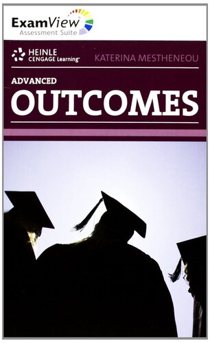 Посібник HEINLE Cengage Learning Advanced Outcomes ExamView Assessment Suite Katerina Mestheneou