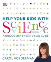 Help Your Kids with Science : A Unique Step-by-Step Visual Guide - фото обкладинки книги