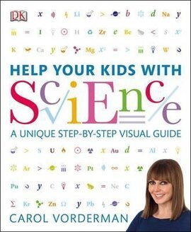 Help Your Kids with Science : A Unique Step-by-Step Visual Guide - фото книги