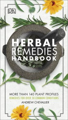 Herbal Remedies Handbook : More Than 140 Plant Profiles; Remedies for Over 50 Common Conditions - фото книги