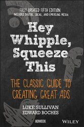 Hey, Whipple, Squeeze This : The Classic Guide to Creating Great Ads - фото обкладинки книги