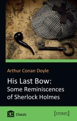 His Last Bow: Some Reminiscences of Sherlock Holmes - фото обкладинки книги